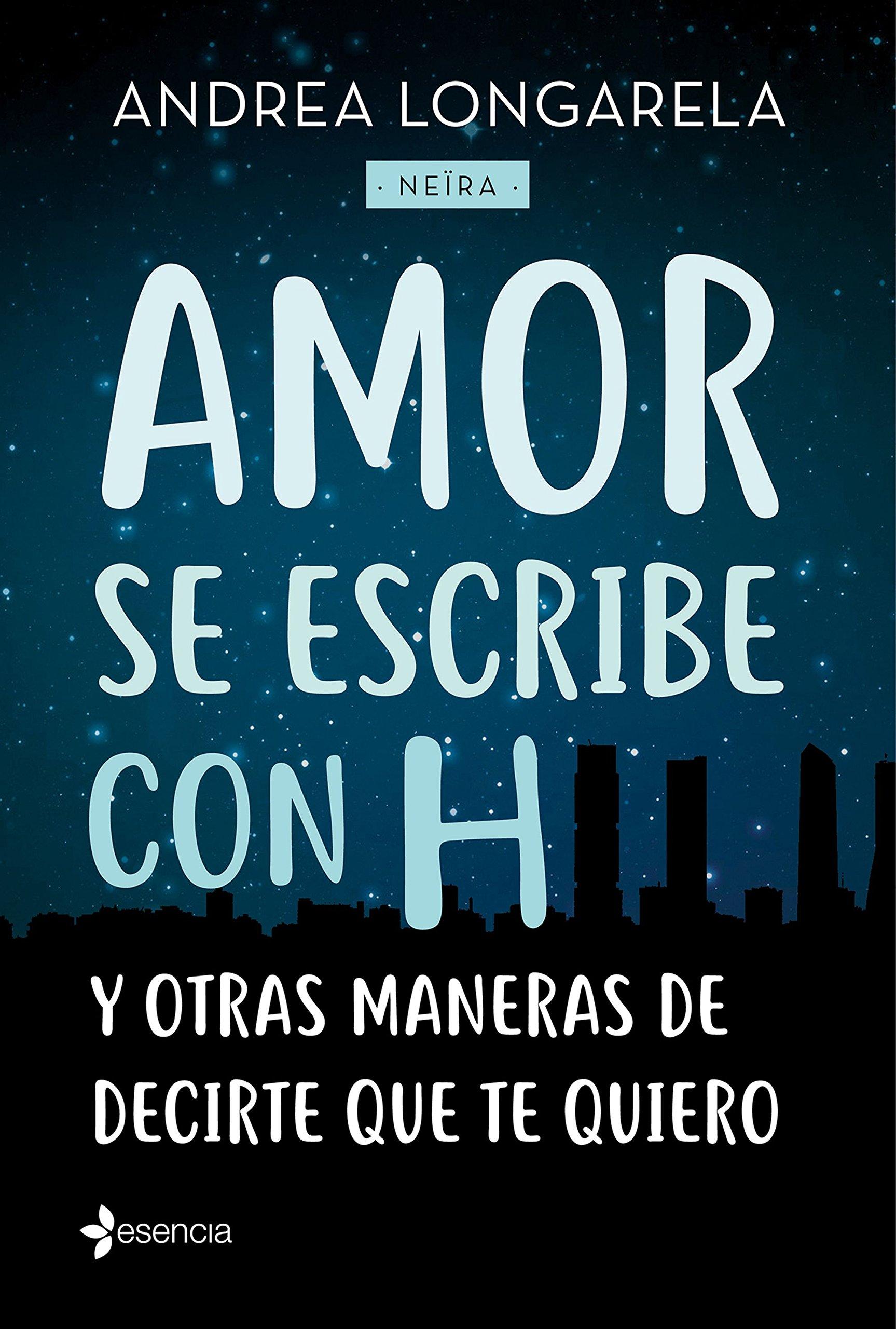 Amor se escribe con H y otras maneras de decirte que te quiero (Contemporánea, Band 2)