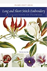 Long and Short Stitch Embroidery: A Collection of Flowers (Milner Craft Series) Paperback