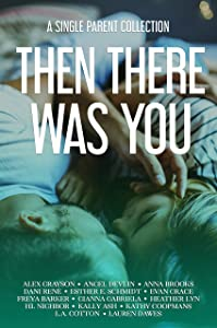 Sweepstakes: Then There Was You: A Single Parent Collection