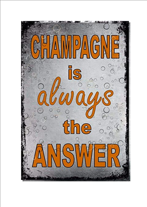 Shunry Champagne Is Always The Answer Placa Cartel Vintage ...
