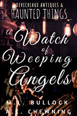 A Watch of Weeping Angels (Devecheaux Antiques & Haunted Things Book 3) Kindle Edition