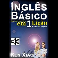 Inglês Básico: Fale Como um Nativo em 1 Lição Para Pessoas Ocupadas (English Edition)
