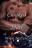 Cloaked by Steel (Steel MC Book 2)