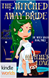 Magic and Mayhem: The Witched Away Bride (Kindle Worlds Novella) (The Witch Singer Book 3)