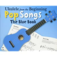 Ukulele from the Beginning - Pop Songs: The Blue Book