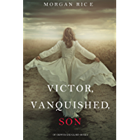 Victor, Vanquished, Son (Of Crowns and Glory—Book 8) (English Edition)