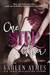 One Step Closer: (A Second Chance, Stand-Alone, Stepbrother Romance.) Kindle Edition
