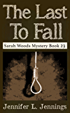The Last to Fall (Sarah Woods Mystery Book 23)