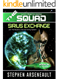 THE SQUAD Sirius Exchange: (Novelette 14)