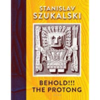 """Behold!!! the Protong: Extracts from the 39 Volumes of My Science """"zermatism"""""""