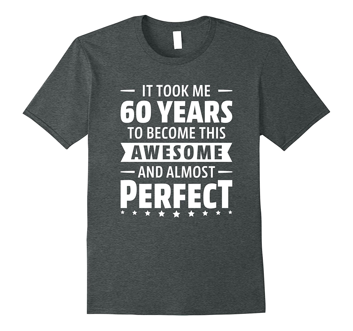 17343d46a 60 Years To Become Awesome 60th Birthday Gift Ideas 1957 Tee-PL ...