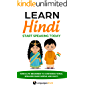 Learn Hindi: Start Speaking Today. Absolute Beginner to Conversational Speaker Made Simple and Easy!