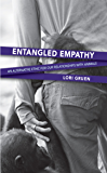 Entangled Empathy: An Alternative Ethic for Our Relationships with Animals (English Edition)