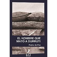 El hombre que mató a Durruti (Spanish Edition) Jan 19, 2011