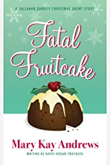 Fatal Fruitcake: A Christmas Short Story (Callahan Garrity Mysteries) Kindle Edition