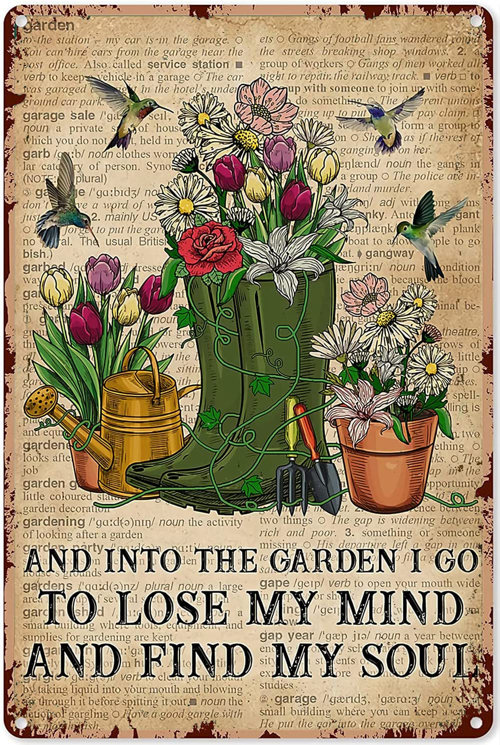 Garden Tin Signs Vintage and Into The Garden I Go to Lose My Mind and Find My Soul Tin Sign Decoration Vintage Chic Metal Poster Wall Decor Art Gift for Home Outside Farm Garden Garage Outdoor 12x8 inch