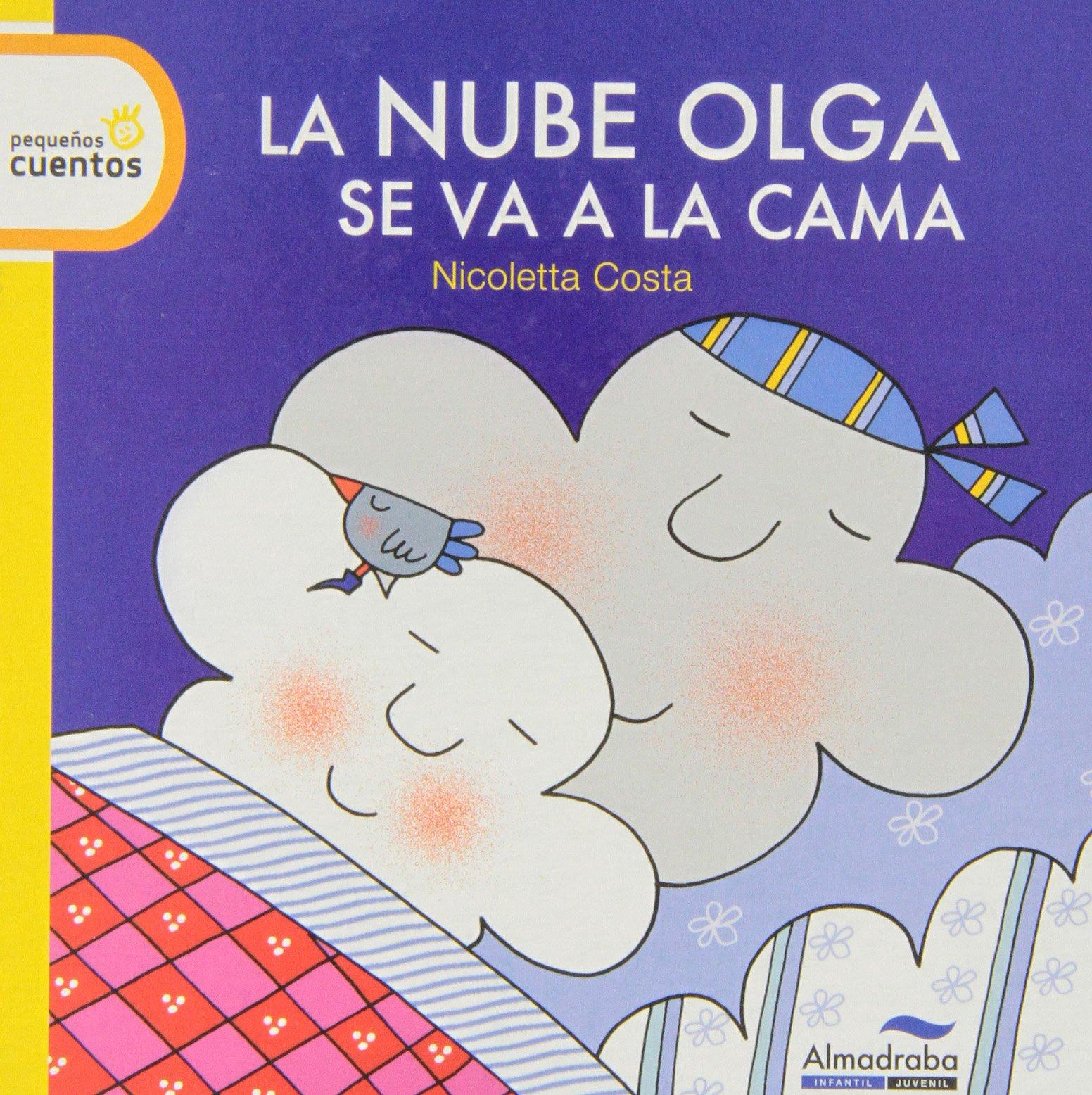 Nube Olga se va a la cama, La (pequeños cuentos) - lp: Amazon.es: Costa, Nicoletta, Costa, Nicoletta, Editora General, Hermes: Libros
