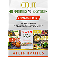 Keto Life + Keto For Beginners and 30-Day Keto FIx: 3 manuscript in 1: A Complete and Easy Guide for Ketogenic Diet, Keto Cookbook and Meal Plan for 30-Day Keto Fix (English Edition)