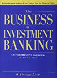 The Business of Investment Banking: A Comprehensive Overview, Third Edition
