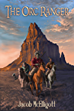 The Orc Ranger: (An Orc Ranger Series Novella)