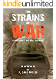 The Strains of War: A True Story, And Still Growing...
