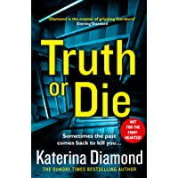 Truth or Die: The explosive, twisty new thriller