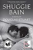 Shuggie Bain: A Novel (Booker Prize Shortlist)