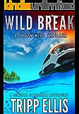 Wild Break: A Coastal Caribbean Adventure (Tyson Wild Thriller Book 12)