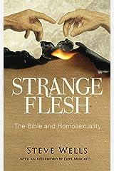 Strange Flesh: The Bible and Homosexuality Kindle Edition