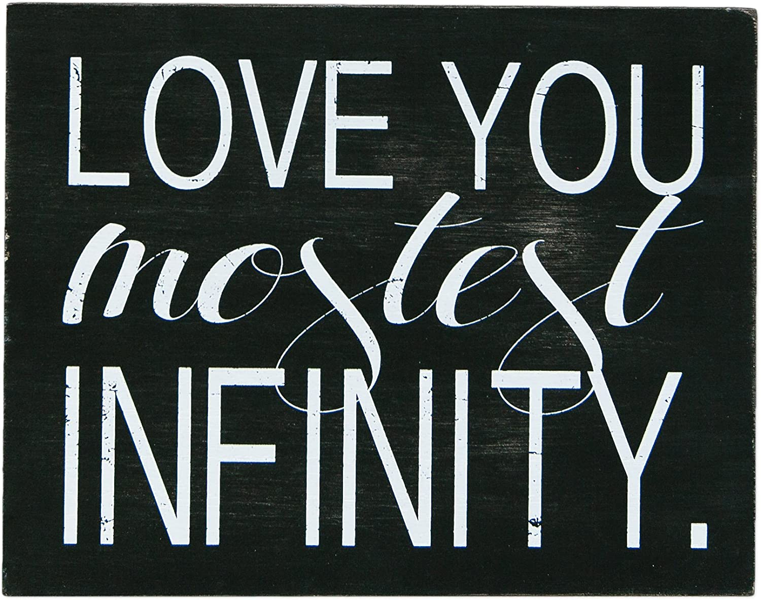 Love You Mostest Infinity Black 9 x 7 Inch Wood Hanging Wall Plaque Sign
