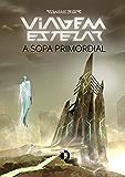 Viagem Estelar 2: A sopa primordial