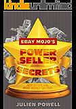 eBay Mojo Powerseller Secrets (How anyone can make money on eBay Book 1)