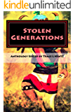 Stolen Generations: Survivors of the Indian Adoption Projects and 60s Scoop (Lost Children of the Indian Adoption Projects Book 3)