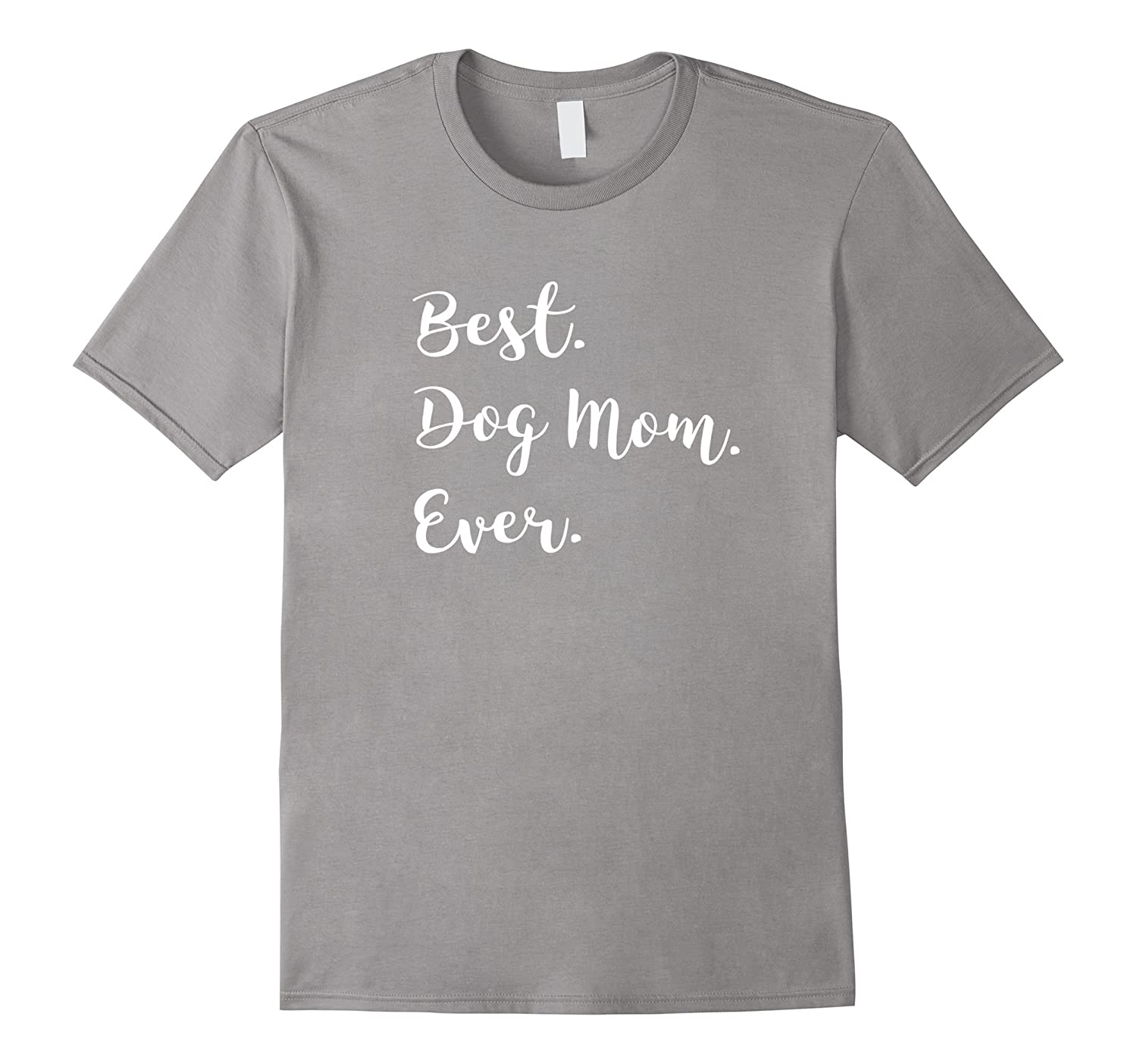 Best Dog Mom Ever tshirt in pink blue grey  more-Vaci