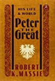 Peter the Great: His Life and World