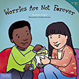 Worries Are Not Forever (Best Behavior® Paperback Series)