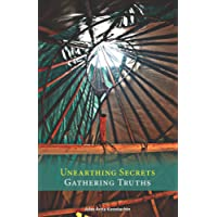 Unearthing Secrets, Gathering Truths