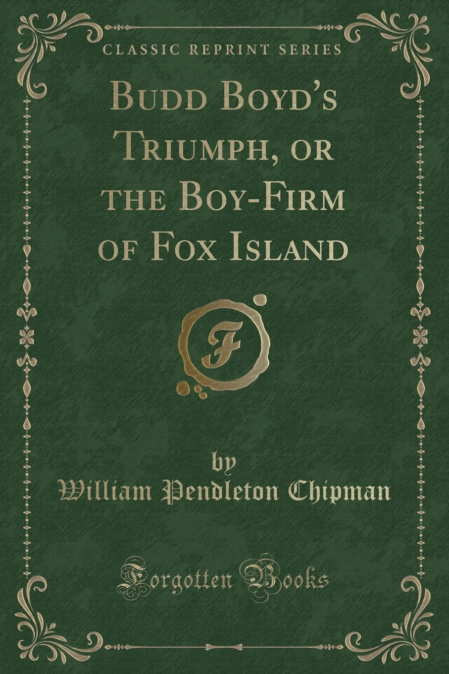 Download Budd Boyd's Triumph, or the Boy-Firm of Fox Island (Classic Reprint) ebook