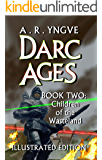 DARC AGES Book Two: Children of the Wasteland: Illustrated Edition
