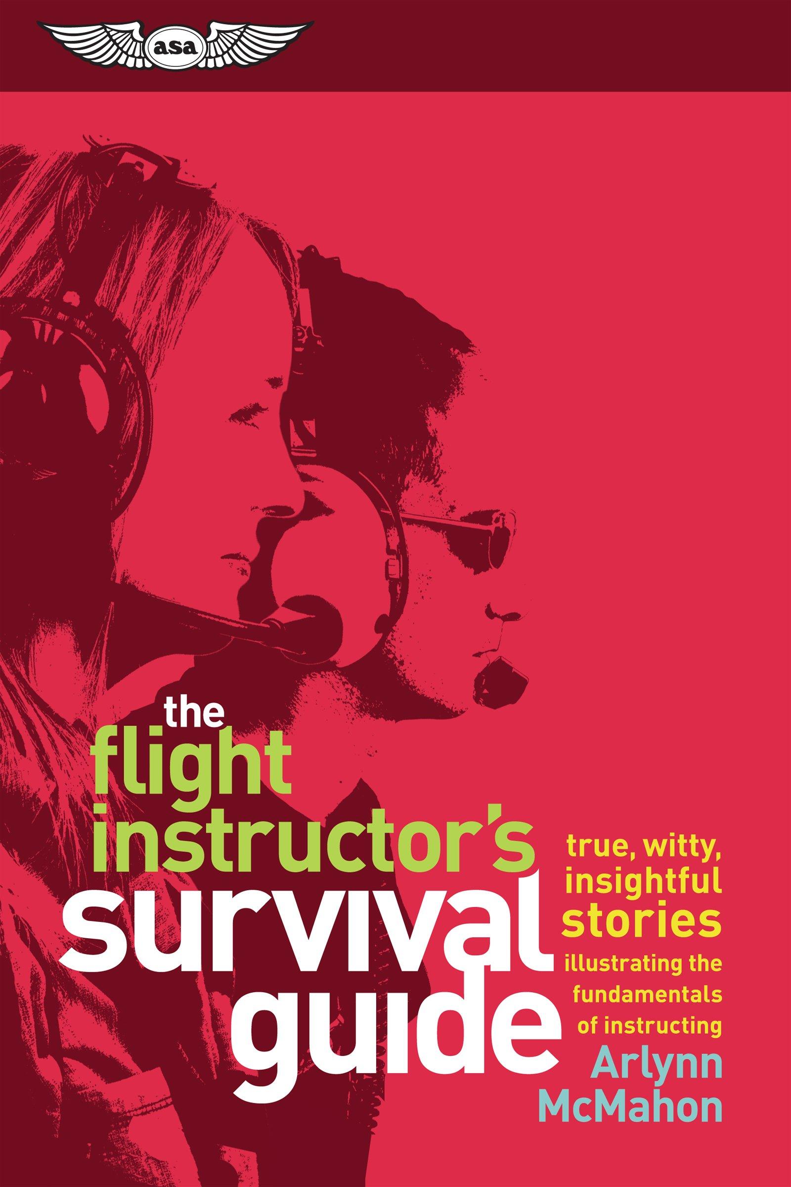 84b1a74d5d1 The Flight Instructor s Survival Guide  true