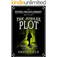 The Jubilee Plot: The Queen of England is under threat... (Esther & Jack Enright Mystery Book 7)