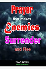 Prayer That Makes Enemies Surrender and Flee (Spiritual Warfare Book 4) Kindle Edition