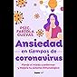 Ansiedad en tiempos de coronavirus: Pierde el miedo a enfermar y mejora tu sistema inmunológico