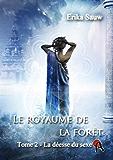 Le royaume de la forêt: T2 - La déesse du sexe