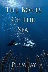 The Bones of the Sea Kindle Edition