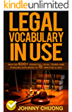 Legal Vocabulary In Use: Master 600+ Essential Legal Terms And Phrases Explained In 10 Minutes A Day (English Edition)