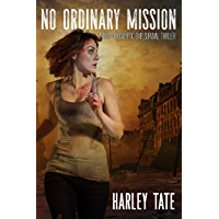 No Ordinary Mission: A Post-Apocalyptic Survival Thriller (No Ordinary Day Book 3)