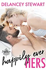 Happily Ever Hers: A fake relationship/bodyguard/ex-military hero romantic comedy! (Singletree Book 2) Kindle Edition