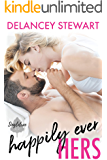 Happily Ever Hers: A fake relationship/bodyguard/ex-military hero romantic comedy! (Singletree Book 2)