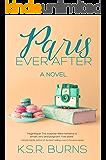 Paris Ever After: A Novel